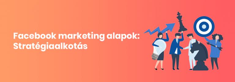 Facebook marketing stratégia
